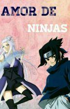 Amor De Ninjas (sasuke y tu)  by kariUchihaHatake