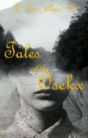 Tales of the Osekx by Drifting_Spirit