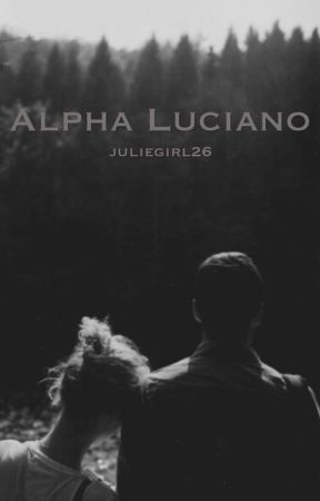 Alpha Luciano  by juliegirl26