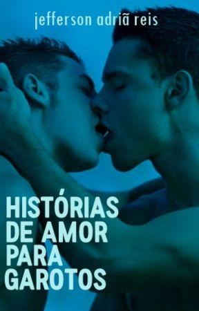 Histórias de amor para garotos (contos gays) by Jefferson-Reis