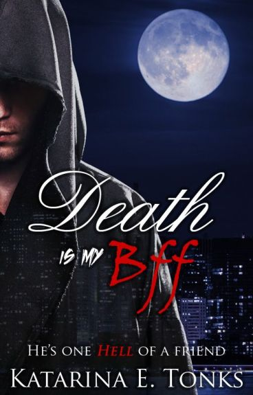 Death Is My BFF (Book 1 of the Rewritten Death Chronicles)