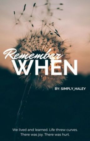 Remember When  by Simply_Haley
