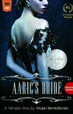 Aaric's Bride [ [ Buku 1 Everlasting Series ] TELAH DITERBITKAN ] by Benitobonita