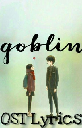 Goblin OST lyrics - Stay With Me~Chanyeol&Punch - Wattpad
