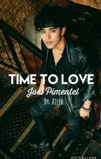 Time to Love (Joel Pimentel) ●Completa● by Ailed_0017
