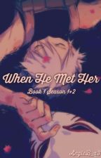 When He Met Her (Kakashi x Reader) Seasons 1 & 2! by AngieB_x3