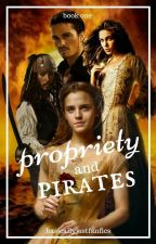 propriety and pirates by BasicallyJustFanfics