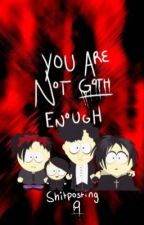 You are NOT Goth Enough by Jinglepringles