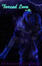 Forced Love (GasterSans x Frisk) by UnknownWaterTonari