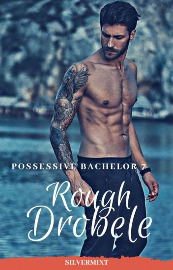 POSSESSIVE BACHELOR 7: ROUGH DROBELE