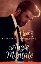 POSSESSIVE BACHELOR 9:AUGIE MONTALE by silvermixt