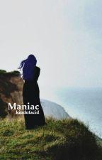 Maniac by kindofacid