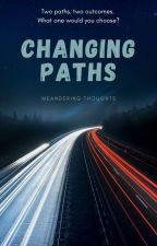 Changing paths by chasingthenight