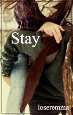 """Stay: A Sequel to """"Mine"""" *ON HOLD* by loseremma"""