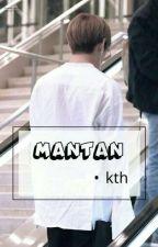 Mantan •kth by sj94__