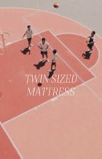 TWIN SIZED MATTRESS ( NAMES ) by helpfulwriters