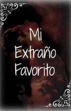 ~Mi extraño favorito~ [En pausa.] by InstinctofReading