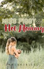 Miss Piggy To Hot Mommy by ImperatriceC