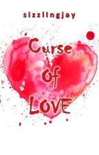 Curse of Love by sizzlingjay