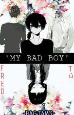 My Bad Boy [FredxTu] by bagjams