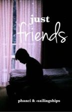 just friends / phan by phanci