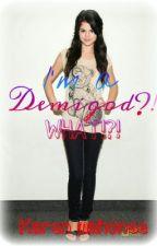 I'm A Demigod... WHAT?!?! by karen_mahonee
