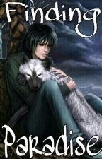 FINDING PARADISE ((Wolf's Rain Fanfic)) by the_fangs_that_risen