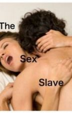 The Sex Slave- Chapter one by Book_lover____