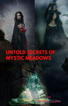 Untold Secrets of Mystic Meadows  by golden_nipples