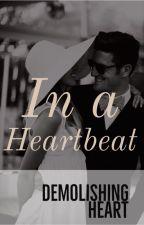 In a Heartbeat by DemolishingHeart