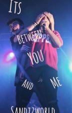Its Between u And me {M.F.Z+J.O} by SandizWorld