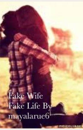 Fake Wife, Fake Life by mayalarue6