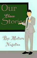Our Class Stories (SMP) by tiara4344