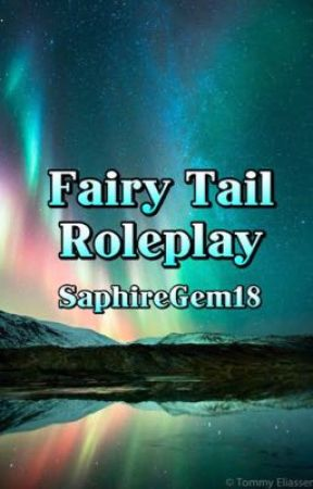 Fairy Tail Roleplay  by SaphireGem18
