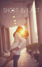 Short & last love. by Mybirdwings