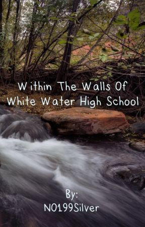 Within The Walls Of White Water High School by NO199Silver