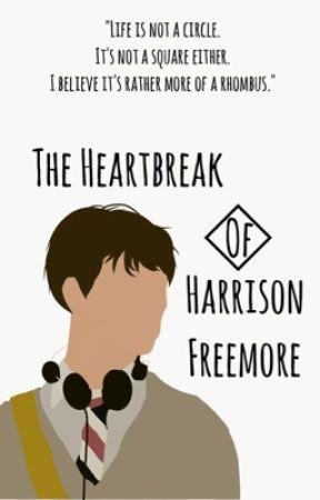 The Heartbreak of Harrison Freemore by matthewgraytumblr