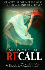 Recall | ON HOLD by Iamnikki1