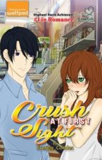Crush at First Sight ✔️ (Soon to be published under RISINGSTAR)  by Everjoy_Condes