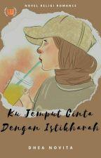 Ku Jemput Cinta dengan Istikharah by dheaanita7