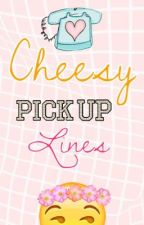 Cheesy Pick Up Lines by 1Insert_Username1