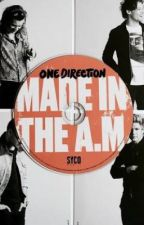 Made In The A.M by Andrea_Storan