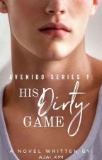 His Dirty Game (Completed) by Ajai_Kim