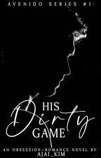 His Dirty Game (TOGP Book 2) by Ajai_Kim