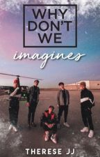Why Don't We Imagines  by msmarhveled
