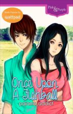 Once Upon A Fishball [PUBLISHED by Bookware] by pajama_addict