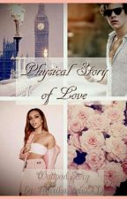 Physical Story of Love  / Harry Styles ✔ by Alice_Backer