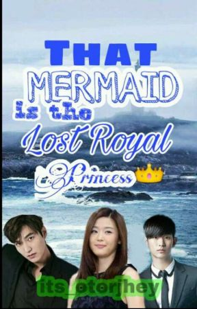 That Mermaid Is The Lost Royal Princess by its_otorsehwa