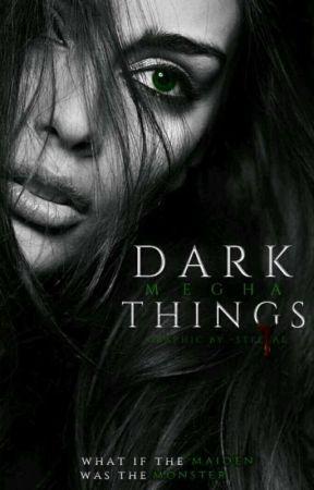 Dark Things  by ballermegha