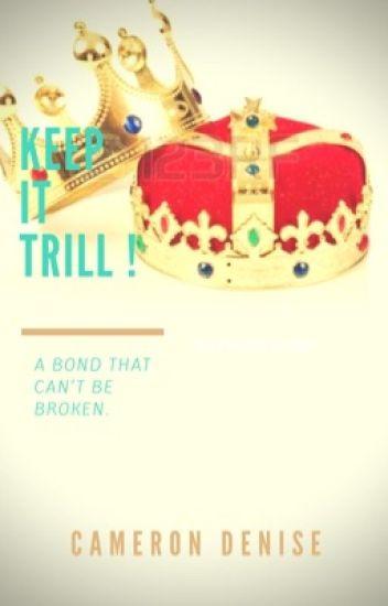 Keep It Trill !